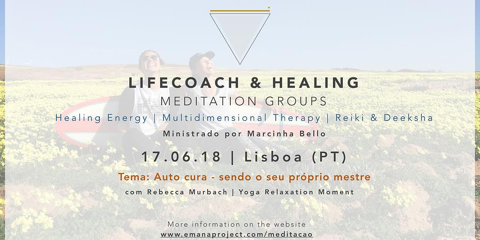 Coaching & Healing Meditation - 17.06.18 - Auto Cura (sendo o seu próprio mestre)