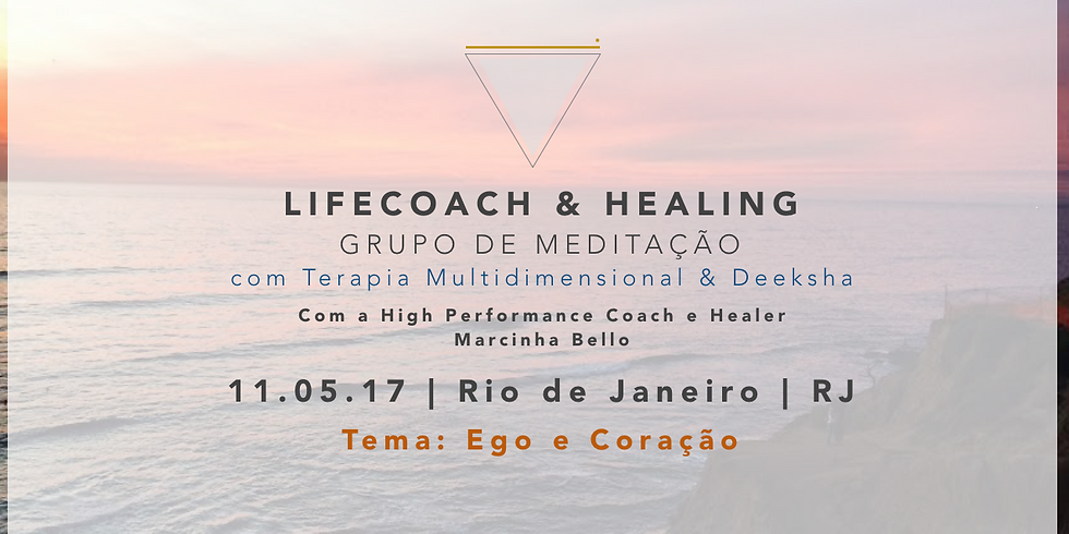 LifeCoach & Healing Grupo de Meditação em 11.05 RJ