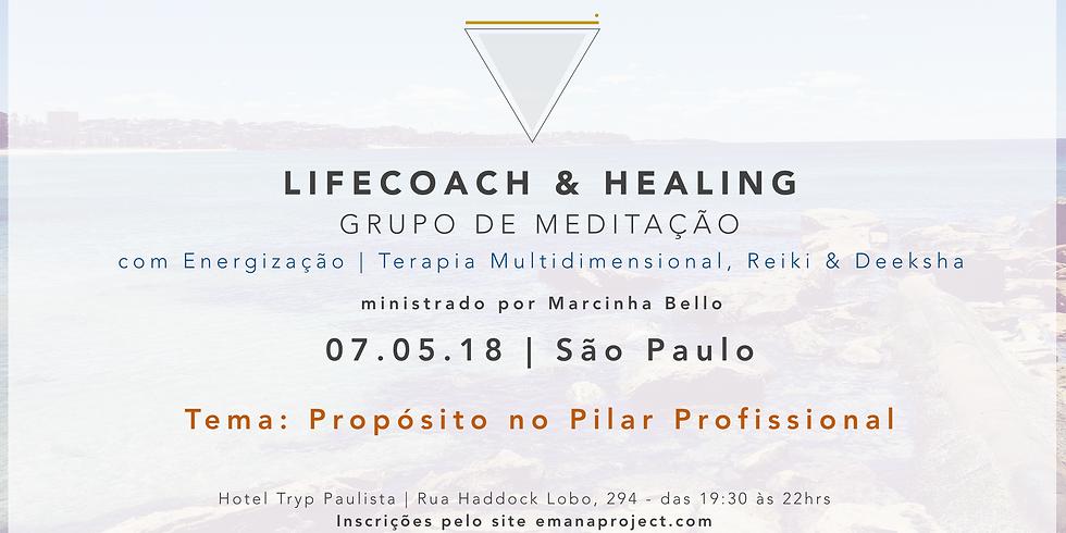 Meditação Coaching & Healing - 07.05.18 - Propósito no Profissional
