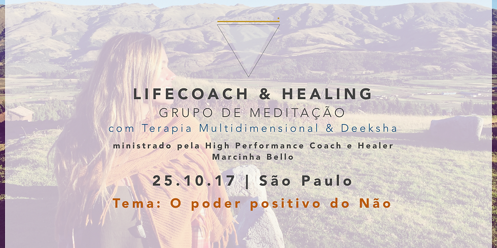 LifeCoach & Healing Grupo de Meditação dia 25.10.17 em SP!