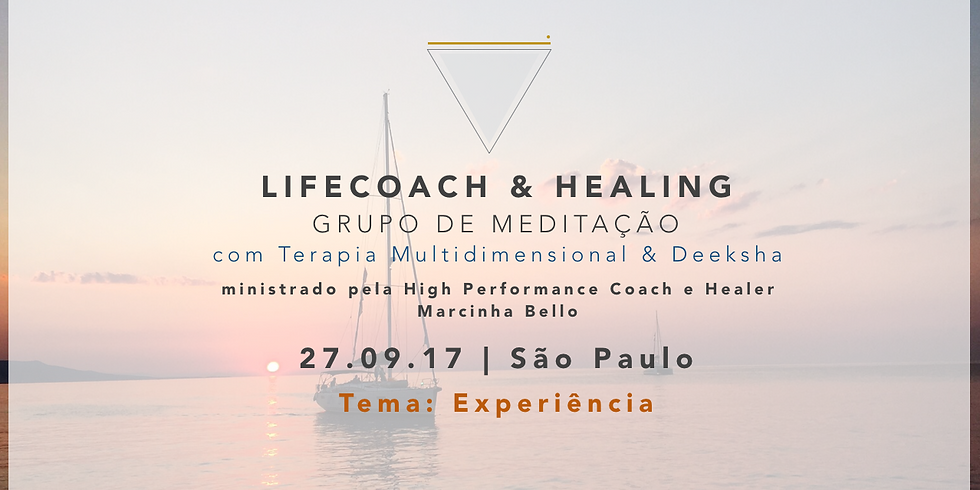 LifeCoach & Healing Grupo de Meditação dia 27.09.17 em SP!