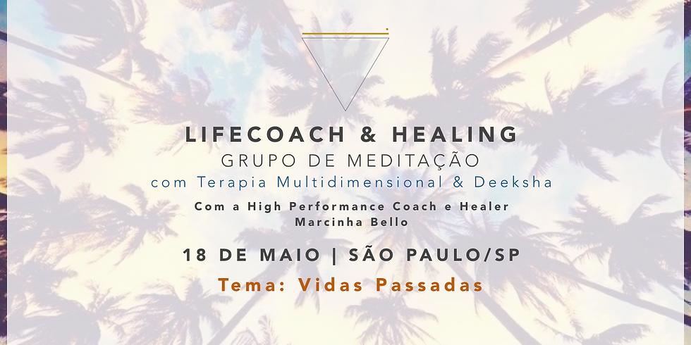 LifeCoach & Healing Grupo de Meditação em 18.05 SP