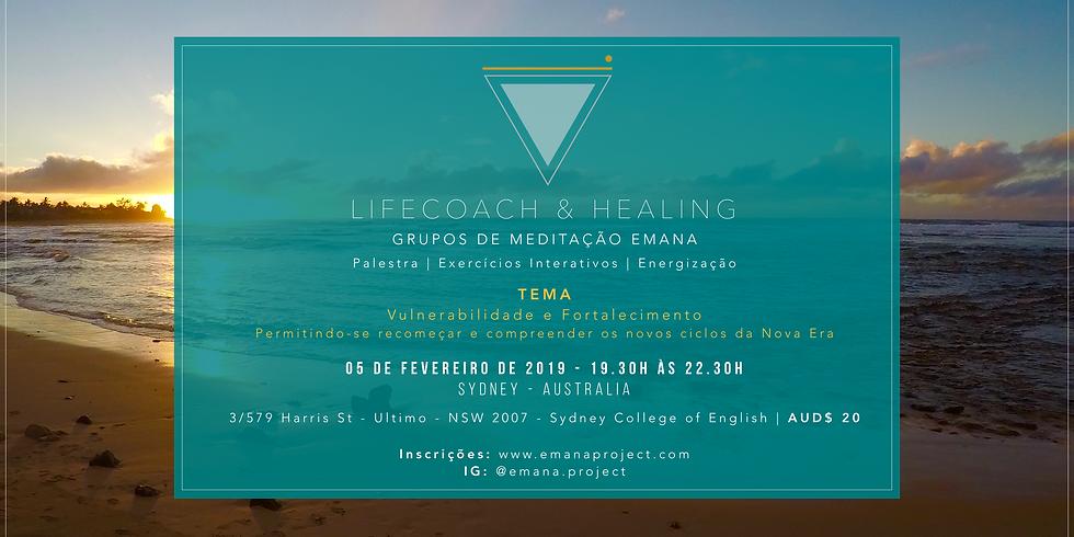 Meditação Coaching & Healing - 05.02.19 - Vulnerabilidade e Recomeços - Sydney/Aus
