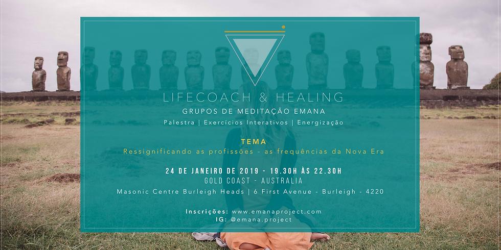 Meditação Coaching & Healing - 24.01.19 - Ressignificando Profissões - Gold Coast