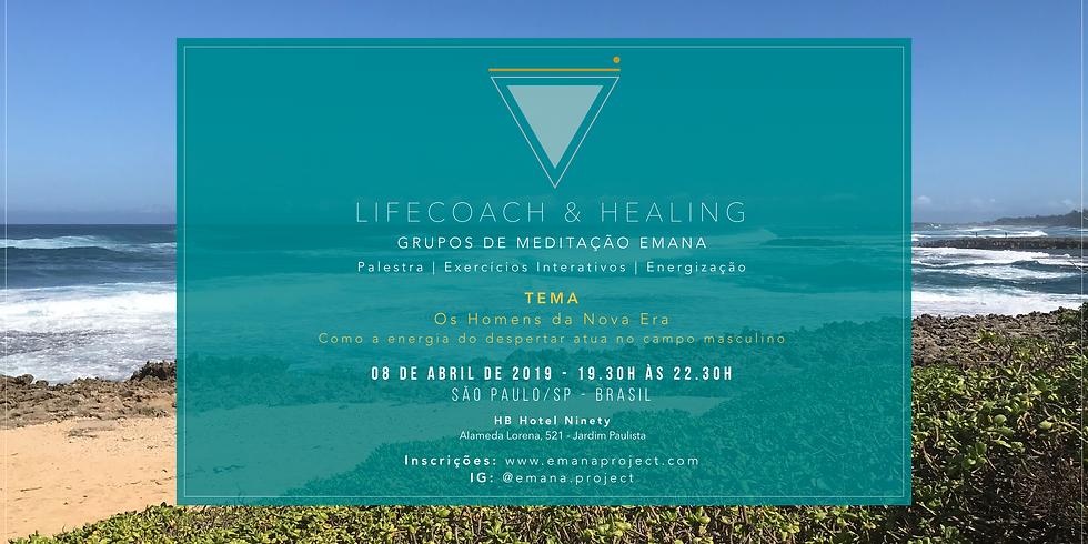 Meditação Coaching & Healing - 08.04.19 - Os Homens da Nova Era - SP
