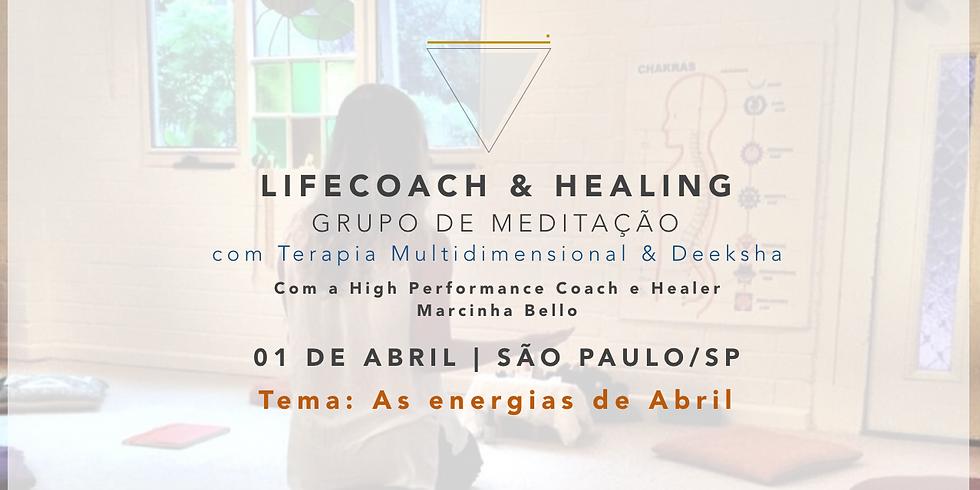LifeCoach & Healing Grupo de Meditação em 01.04 SP (1)