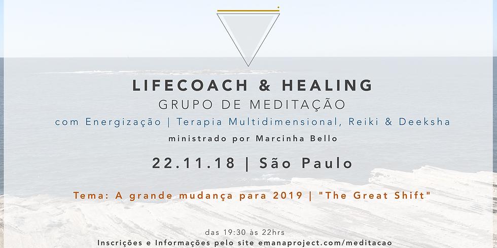 Meditação Coaching & Healing - 22.11.18 - A grande mudança para 2019 - SP