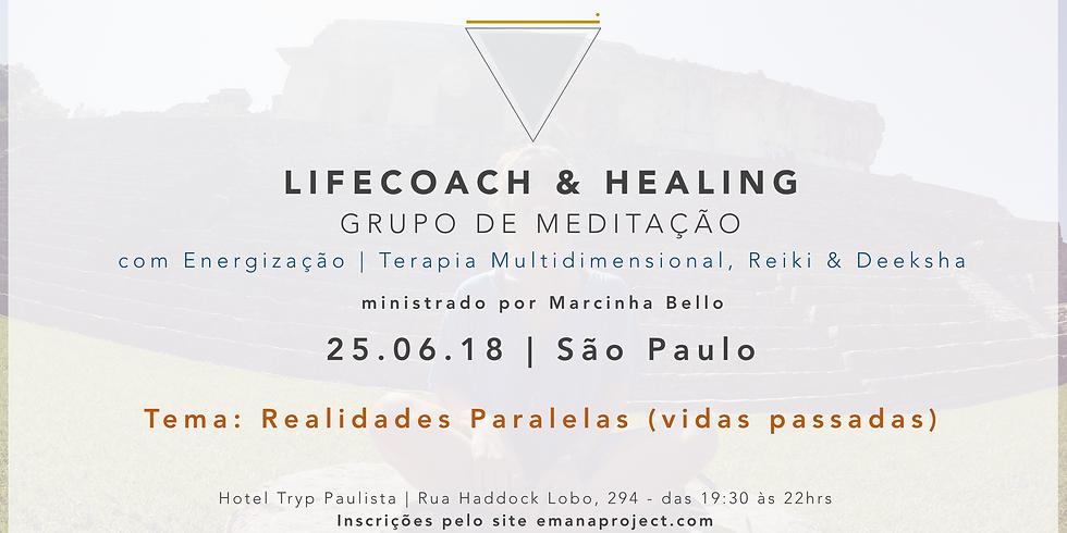 Meditação Coaching & Healing - 25.06.18 - Realidades Paralelas