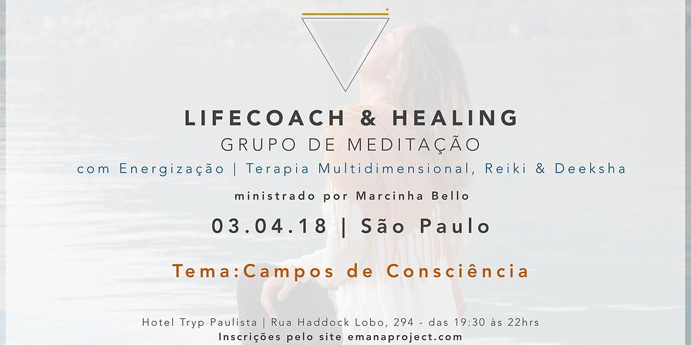 Meditação Coaching & Healing - 03.04.18 - Campos de Consciência