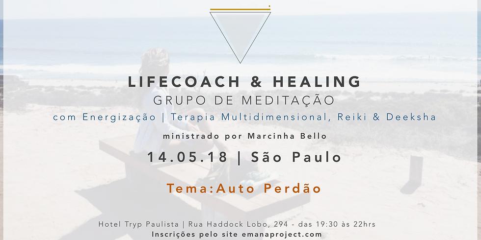 Meditação Coaching & Healing - 14.05.18 - Auto Perdão