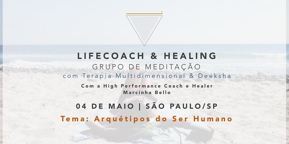 LifeCoach & Healing Grupo de Meditação em 04.05 SP