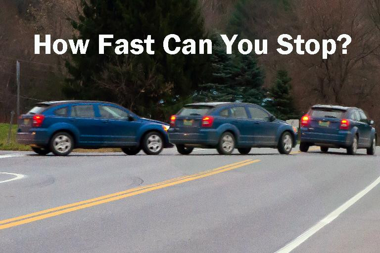 Can you stop quickly when a car pulls out in front of you?