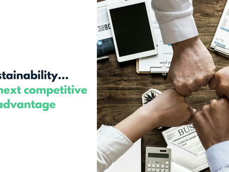 Sustainability... Your next competitive advantage