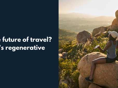 The future of travel? It's regenerative.