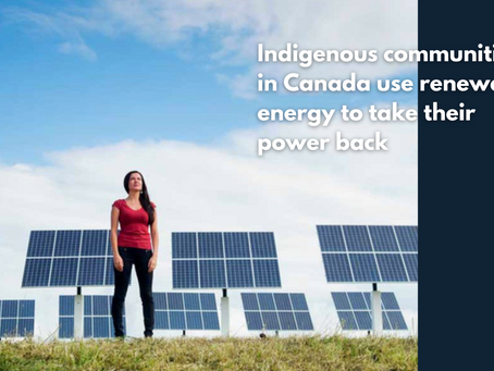 Indigenous communities in Canada use renewable energy to take their power back