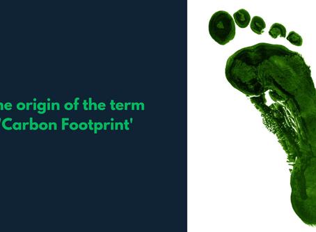 The origin of the term 'carbon footprint'