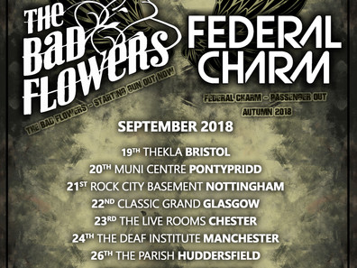 FEDERAL CHARM / BAD FLOWERS TOUR 2018