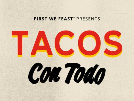 """""""Tacos Con Todo"""""""