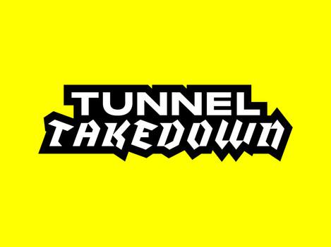 """Tunnel Takedown"""