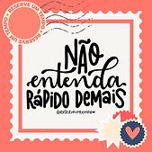 """Imagem do perfil @reserveumtempo com a frase """"não entenda rápido demais"""", desenhada em lettering."""