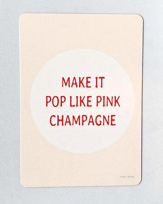 Card 'Make it pop like pink champagne'