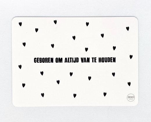 Card 'Geboren om altijd van te houden'