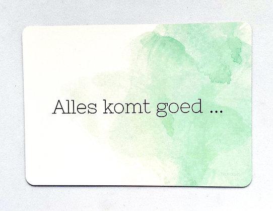 Card 'Alles komt goed'