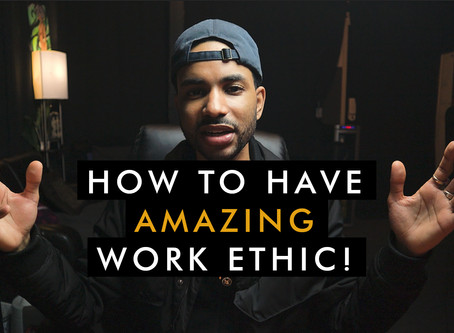 How To Develop An AMAZING Work Ethic!