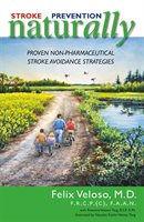 Dr. Felix Veloso - Naturally Proven Non-Pharmaceutical Stroke Avoidance Book Cover
