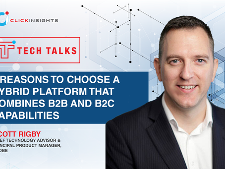 [Tech Talks] 5 reasons to choose a hybrid platform that combines B2B and B2C capabilities