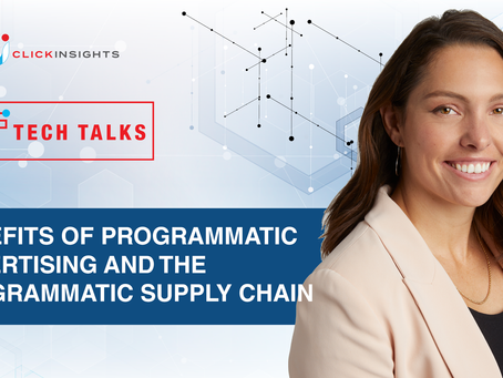 [Tech Talks] Benefits of Programmatic Advertising and the Programmatic Supply Chain