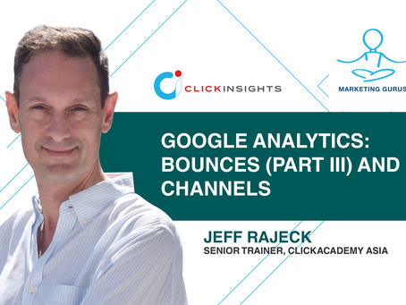 [Marketing Guru Video Series] Google Analytics: Bounces (Part III) and Channels