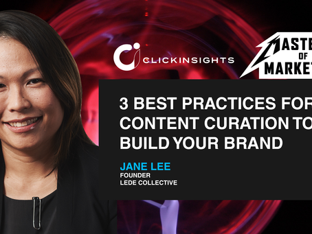 [Masters of Marketing] 3 Best Practices For Content Curation to Build Your Brand