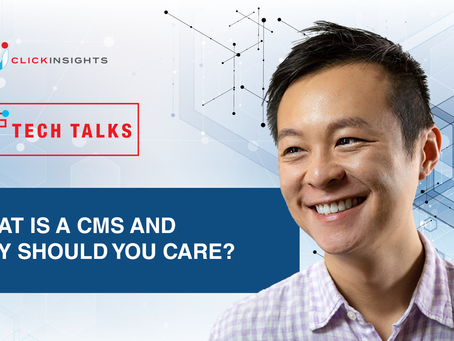 [Tech Talks] What is a CMS and Why Should You Care