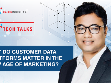 [Tech Talks] Why do customer data platforms matter in the new age of marketing?
