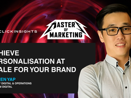 [Masters of Marketing] Achieve Personalisation at Scale for your Brand