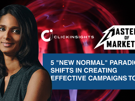 "[Masters of Marketing] 5 ""New Normal"" Paradigm Shifts in Creating Effective Campaigns Today"
