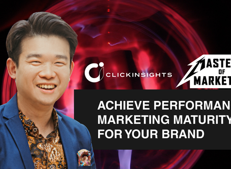 [Masters of Marketing] Achieve Performance Marketing Maturity for Your Brand