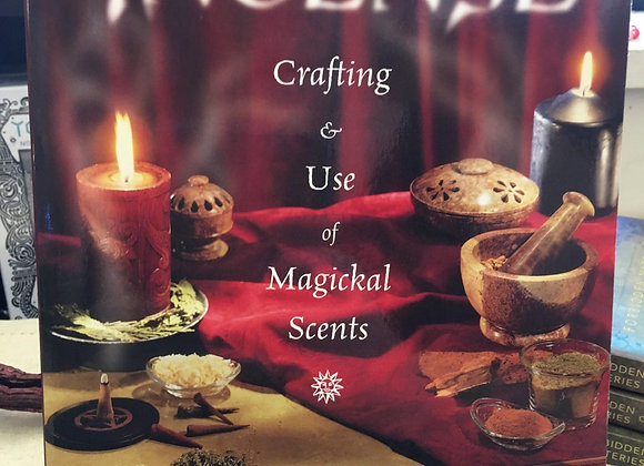 Incense, Crafting & Use of Magical Scents