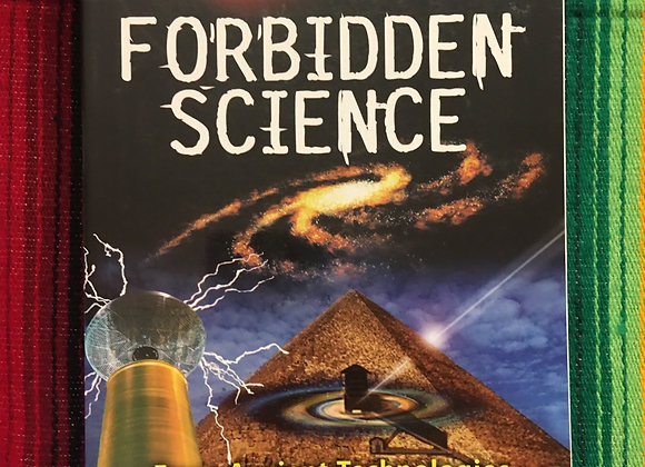 Forbidden Science; From Ancient Technologies to free Energy