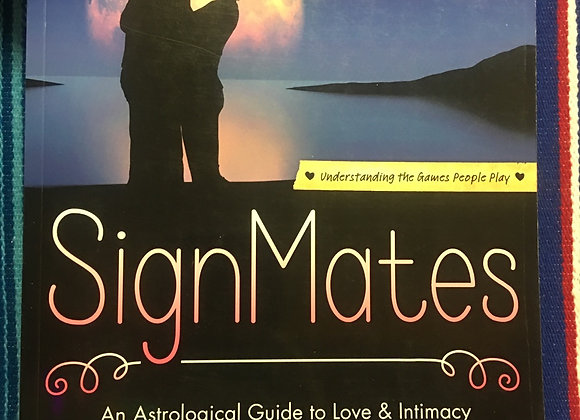 Signmates An astrological guise to Love & Intimancy