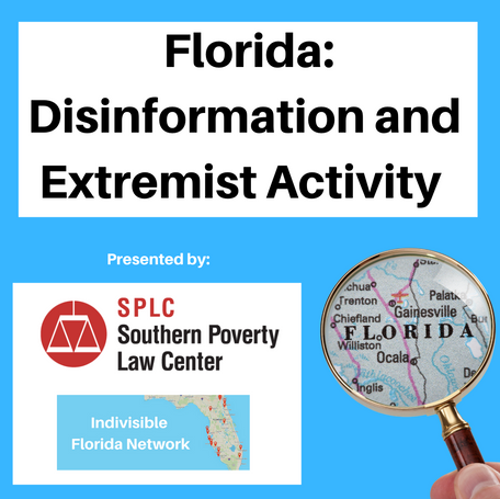 NON-PARTISAN EVENT: Florida: Disinformation and Extremist Activity