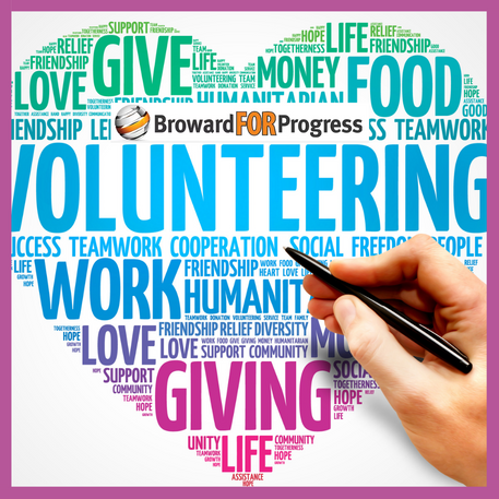 Volunteer and take action with Broward for Progress. Volunteers make a difference.