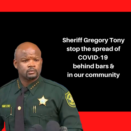 Sheriff Gregory Tony stop the spread of COVID-19  behind bars & in our community
