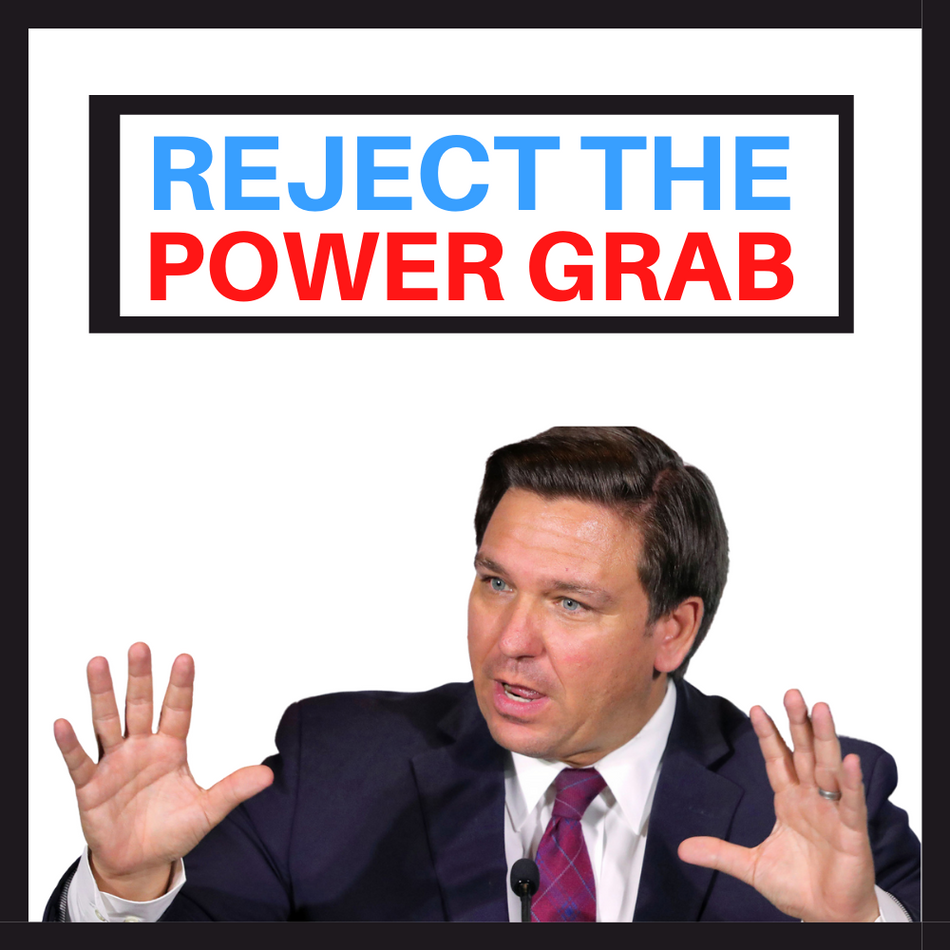 Reject the DeSantis power grab to remove freedom of speech and right to assemble
