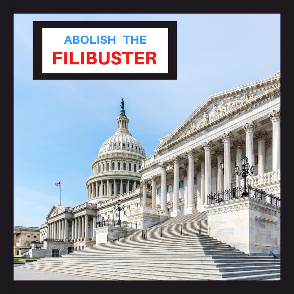 Abolish the Filibuster