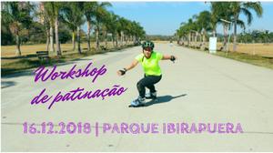 Instrutora de patinação Luara Carvalho fazendo uma curva paralela em uma reta no parque Villa Lobos, cercada por árvores, dia ensolarado e com os seguintes dizeres na imagem: Workshop de patinação, 16-12-2018 | Parque Ibirapuera