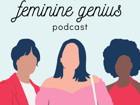 COMING SOON: The Feminine Genius Podcast
