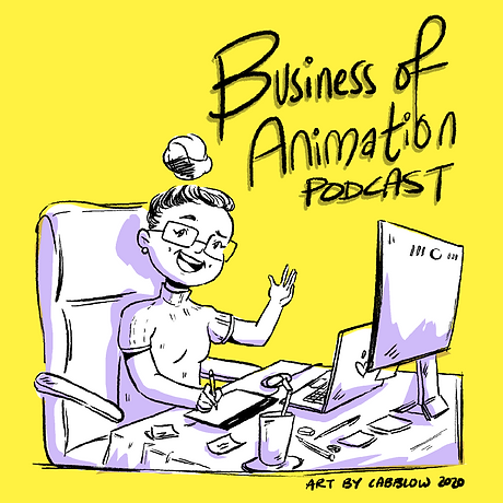 The Business of Animation Podcast Cover Cabblow Studios