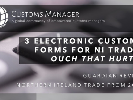 #BrexitReality Bites: 3 electronic Customs Forms for Northern Ireland trade: Ouch that hurts!